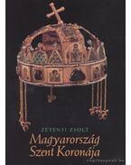 Magyarország Szent Koronája - Zétényi Zsolt
