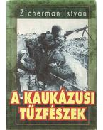 A kaukázusi tűzfészek - A krími háború - Zicherman István