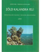 Zöld kalandra fel! I. kötet - Némethné Katona Judit, Németh Imre