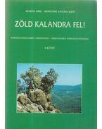 Zöld kalandra fel! II. kötet - Némethné Katona Judit, Németh Imre