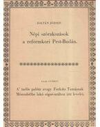 Népi szórakozások a reformkori Pest-Budán / A' tudós palótz avagy Furkáts Tamásnak... - Zoltán József, Gaal György