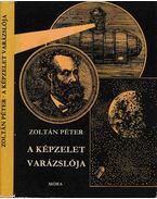 A képzelet varázslója - Zoltán Péter
