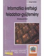 Informatikai érettségi feladatsor-gyűjtemény - Zörgő Zoltán