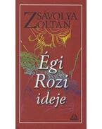 Égi Rozi ideje - ÜKH 2012 - Zsávolya Zoltán