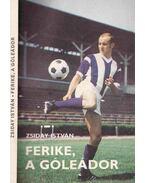 Ferike, a góleádor - Zsiday István