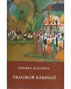 Tragikus keringő - Zsigray Julianna
