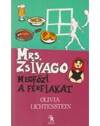 Mrs. Zsivago megfőzi a férfiakat