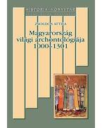 Magyarország világi archontológiáj 1000-1301 - Zsoldos Attila
