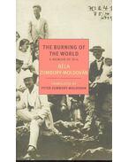 The Burning of the World - A Memoir of 1914 - ZSOMBORY-MOLDOVÁN, BÉLA