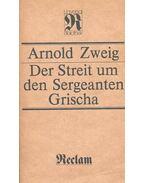 Der Streit um den Sergeanten Grischa - Zweig, Arnold