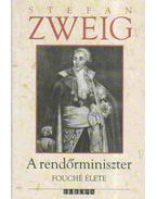 A rendőrminiszter Fouché élete - Zweig, Stefan