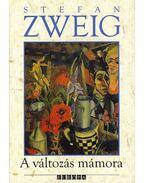 A változás mámora - Zweig, Stefan