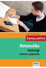 MATEMATIKA ÉRETTSÉGI FELADATSOR-GYŰJTEMÉNY - KÖZÉPSZINTEN - Régikönyvek