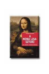 A MONA LISA - SZTORI - EGY FESTMÉNY TÖRTÉNETE KÉPEKBEN - Régikönyvek