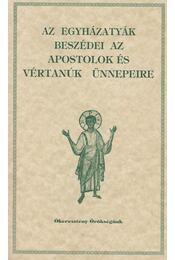 Az egyházatyák beszédei az apostolok és vértanúk ünnepeire - Vanyó László - Régikönyvek