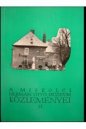 A miskolci Herman Ottó Múzeum közleményei 13. - Régikönyvek