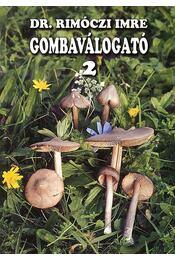 GOMBAVÁLOGATÓ 2. - Dr. Rimóczi Imre - Régikönyvek