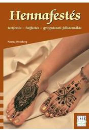 HENNAFESTÉS - TESTFESTÉS, HAJFESTÉS, GYÓGYÁSZATI FELHASZNÁLÁS - - Régikönyvek