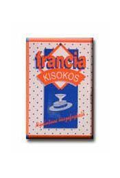 Francia kisokos - Nyelvtani összefoglaló - Pomogátsné Varsányi Klára - Régikönyvek