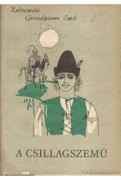 A csillagszemű I-II. kötet egyben - Régikönyvek
