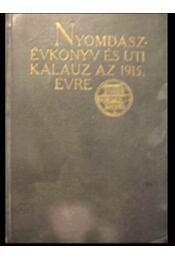 Nyomdász évkönyv és uti kalauz az 1915. évre - Régikönyvek