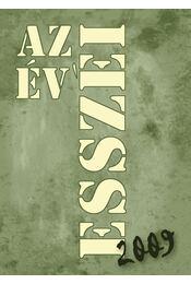 AZ ÉV ESSZÉI 2009. - szerk. Ekler Andrea és Rosonczy Ildikó - Régikönyvek