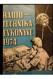 A rádiótechnika évkönyve 1974 - Régikönyvek