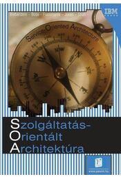 SZOLGÁLTATÁSORIENTÁLT ARCHITEKTÚRA  /SOA/ - Régikönyvek