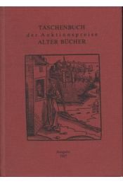 Taschenbuch der Auktionspreise Alter Bücher Ausgabe 1985 - Régikönyvek