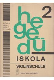 Hegedűiskola 2. - Violinschule - Dénes László, Lányi Margit, Mező Imre, Skultéty Antalné - Régikönyvek