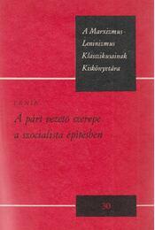 A párt vezető szerepe a szocialista építésben - Régikönyvek