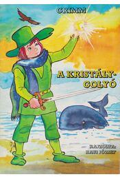 A kristálygolyó - Grimm - Régikönyvek