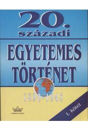 20. századi egyetemes történet 1890-1945 - Régikönyvek