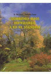 SZOMBATHELY VÁROS KERTKULTÚRÁJA A XIX-XX. SZÁZADBAN - Régikönyvek