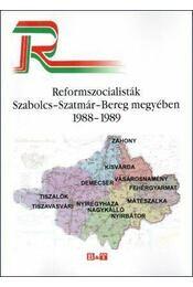 REFORMSZOCIALISTÁK SZABOLCS-SZATMÁR-BEREG MEGYÉBEN -1988-1989 - Némethné Dikán Nóra,  Réfi Attila, Szabó Róbert - Régikönyvek