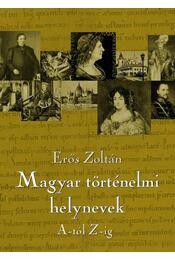 Magyar történelmi helynevek A-tól Z-ig - Régikönyvek