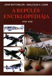 A REPÜLÉS ENCIKLOPÉDIÁJA 1939-1945. - Régikönyvek