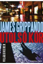 Utolsó kör - James Grippando - Régikönyvek