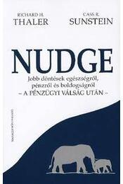 Nudge - Jobb döntések egészségről, pénzről és boldogságról - a pénzügyi válság után - - Régikönyvek