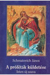 A próféták küldetése / Isten új szava - Schmatovich János - Régikönyvek