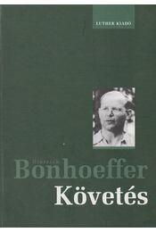 Követés - Bonhoeffer, Dietrich - Régikönyvek