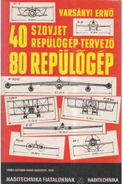 40 szovjet repülőgép-tervező 80 repülőgép - Régikönyvek