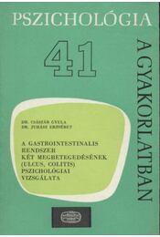 A gastrointestinalis rendszer két megbetegedésének (ulcus, colitis) pszichológiai vizsgálata - Régikönyvek
