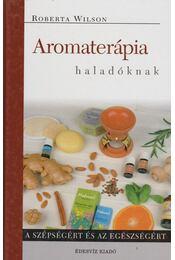 Aromaterápia haladóknak - Régikönyvek