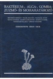 Baktérium-, alga-, gomba-, zuzmó- és mohahatározó - Régikönyvek