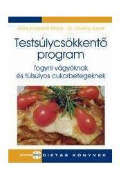 Testsúlycsökkentő programFogyni vágyóknak és túlsúlyos cukorbetegeknek - Régikönyvek