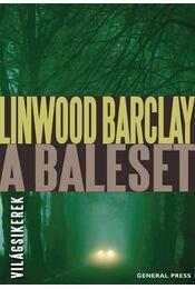 A baleset - Linwood Barclay - Régikönyvek