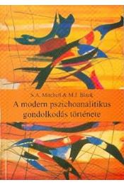 A MODERN PSZICHOANALITIKUS GONDOLKODÁS TÖRTÉNETE - Régikönyvek