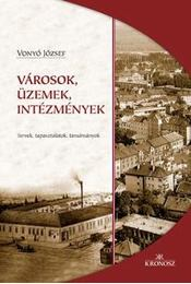 Városok, üzemek, intézmények - Vonyó József - Régikönyvek