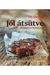 Jól átsütve - Szakácskönyv férfiaknak is! - Oetker dr. - Régikönyvek